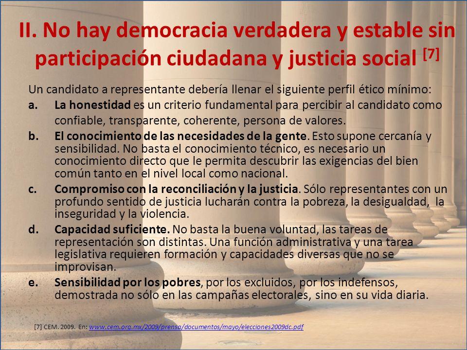 II. No hay democracia verdadera y estable sin participación ciudadana y justicia social [7]